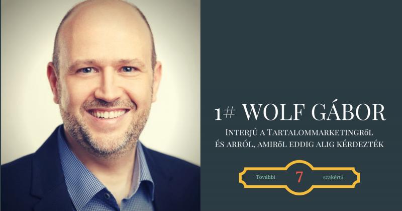 1# Wolf Gábor interjú, a tartalommarketingről, a magánéletéről és egyéb meglepő kérdések